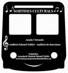 SORTIDES CULTURALS Auditori de Barcelona Associació Musical Eduard Toldrà